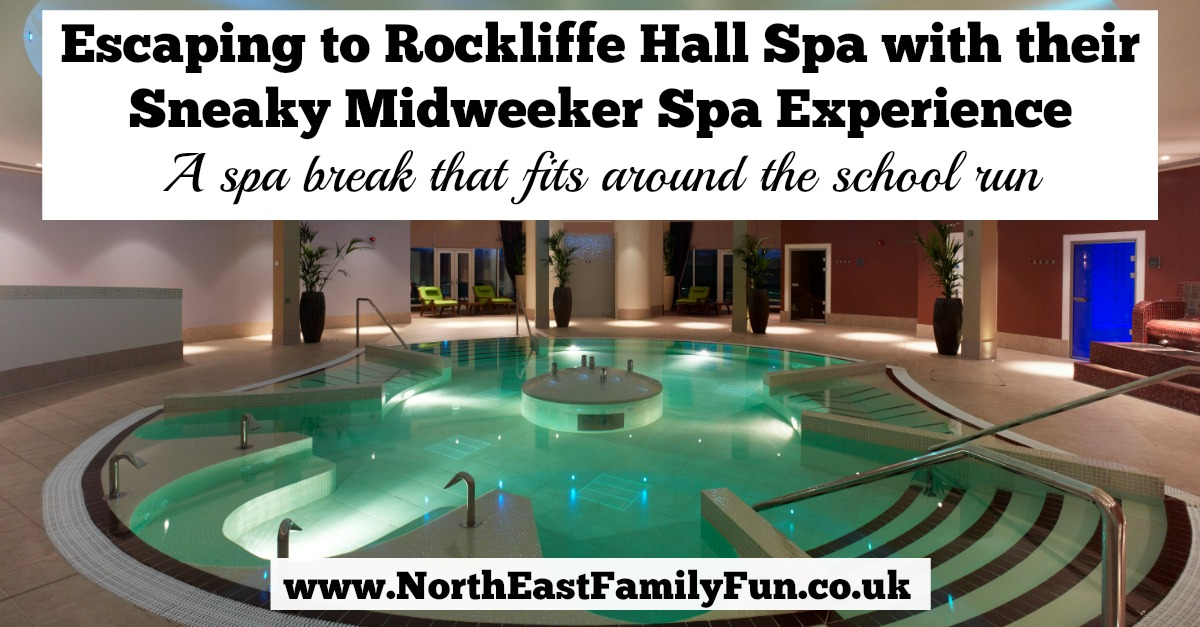Enjoy some 'me time' when the kids are at school with Rockcliffe Hall's Sneaky Midweeker Spa Experience Review