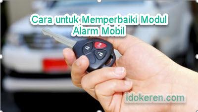 Cara untuk Memperbaiki Modul Alarm Mobil