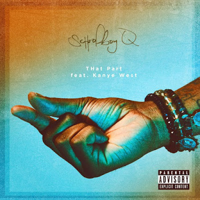 "ScHoolboy Q ""THat Part"" (feat. Kanye West)"