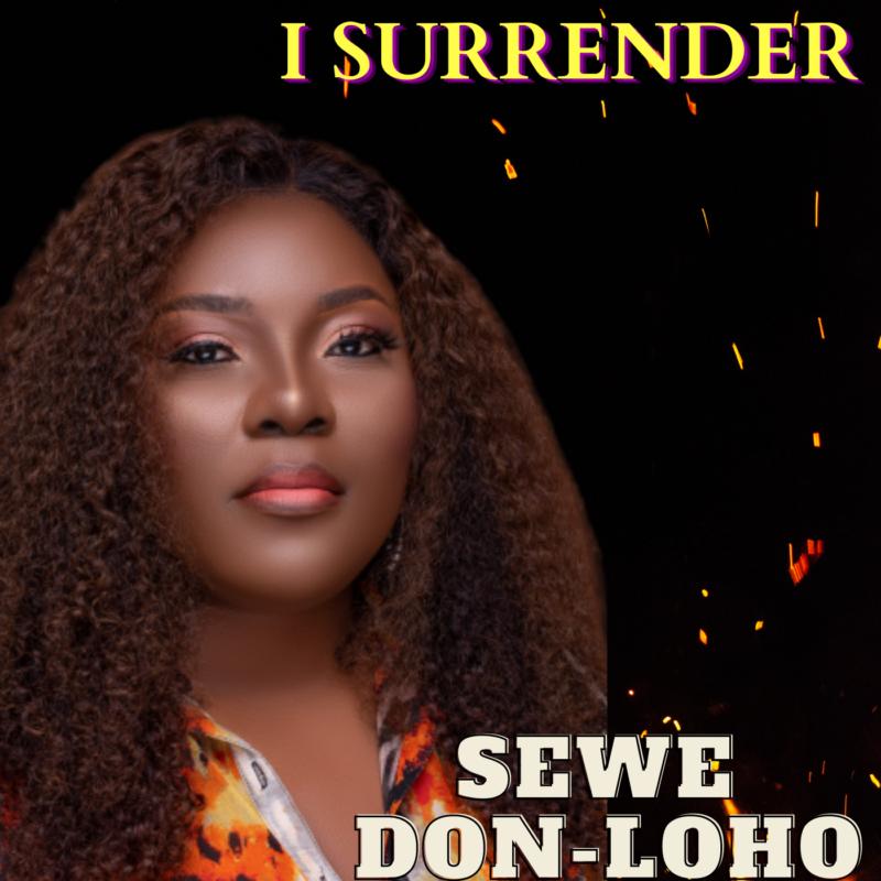"""Sewe Don-Loho – """"I Surrender"""" #Arewapublisize"""