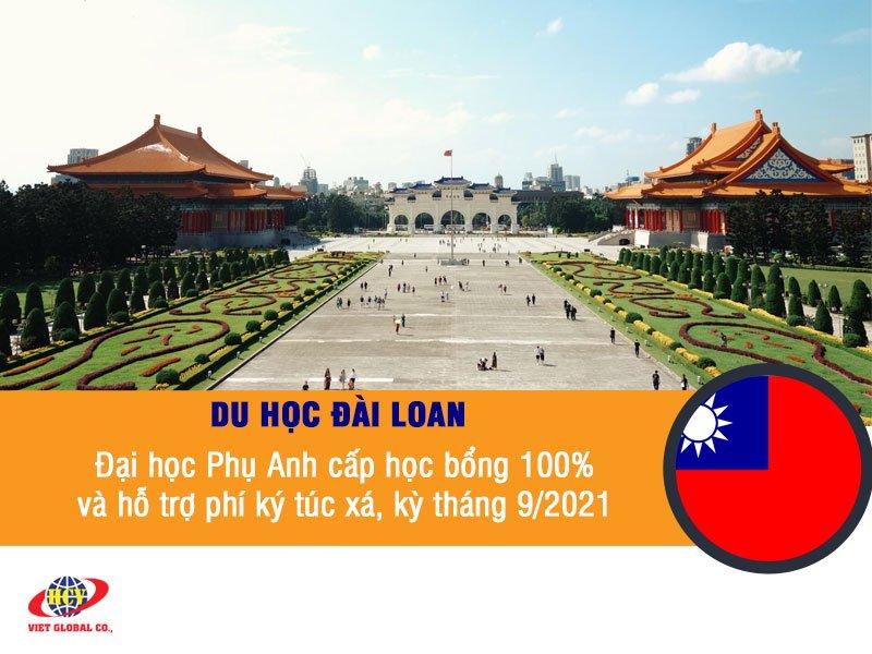 Du học Đài Loan: Học bổng 100% và hỗ trợ phí KTX tại ĐH Phụ Anh, kỳ tháng 9/2021