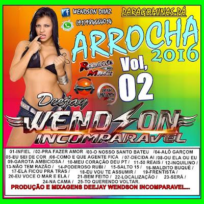 CD ARROCHA 2016 VOL.02 - DEEJAY WENDSON INCOMPARAVEL