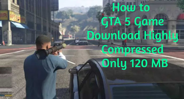 Download GTA V Highly compressed