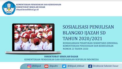Sosialisasi Penulisan Blanko Ijazah SD Tahun Pelajaran 2020-2021