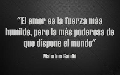 Fuerza de amor y humildad - Gandhi