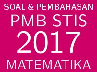 Soal dan Pembahasan PMB STIS 2017 Matematika