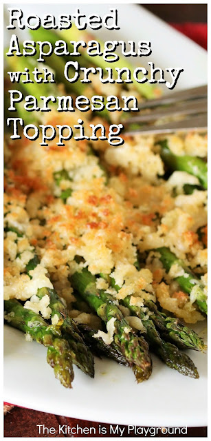 Roasted Asparagus with Crunchy Parmesan Topping ~ Love roasted asparagus? Take it to the next level with crunchy Parmesan cheese on top! Super flavorful -- and super easy to make.  A perfect side dish for Easter or everyday dinner.  www.thekitchenismyplayground.com