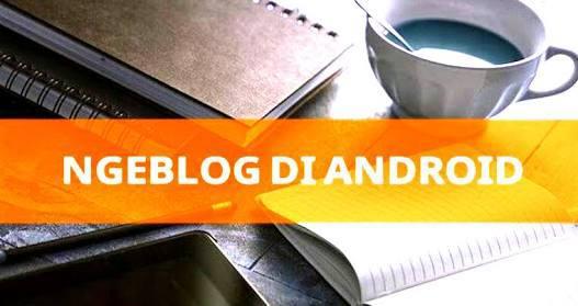 Ngeblog diandroid