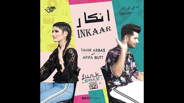 Inkaar Lyrics - Tahir Abbas & Afifa Butt