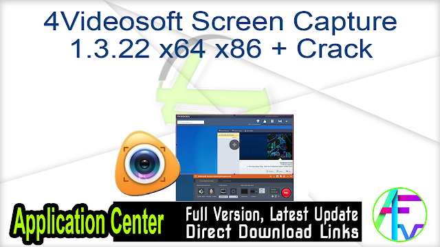 4Videosoft Screen Capture 1.3.22 x64 x86 + Crack