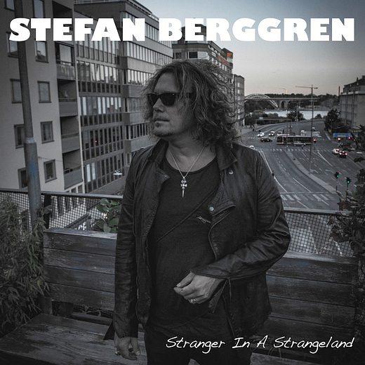 STEFAN BERGGREN - Stranger In A Strange Land (2016) full