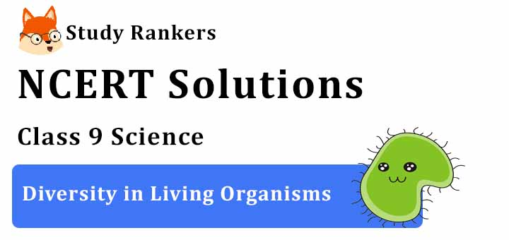 NCERT Solutions for Class 9 Science Chapter 7 Diversity in Living Organisms