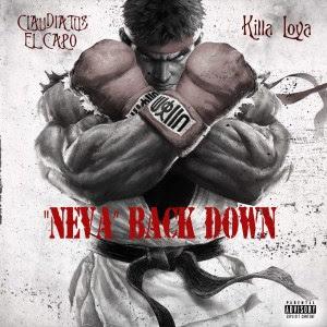 BAIXAR MP3 | Claudiatus EL Capo - Never Back Down (feat. Killa Loya) | 2019