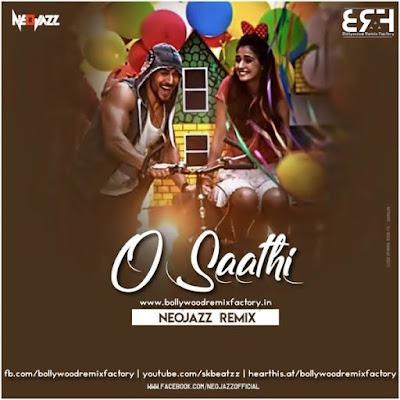 O Saathi (Baaghi 2) - Neojazz
