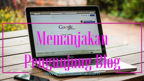 Memanjakan Pengunjung Blog