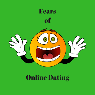 Fears of Online Dating