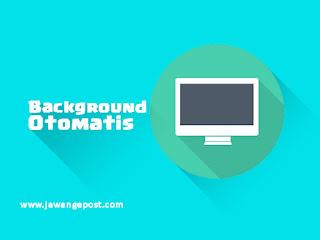 Cara Membuat Background Pada Element HTML Berubah Otomatis Berdasarkan Waktu