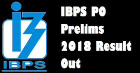 IBPS PO Prelims 2018 Result Out- Direct Link