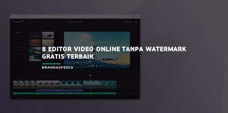 Editor Video Online Tanpa Watermark Gratis Terbaik