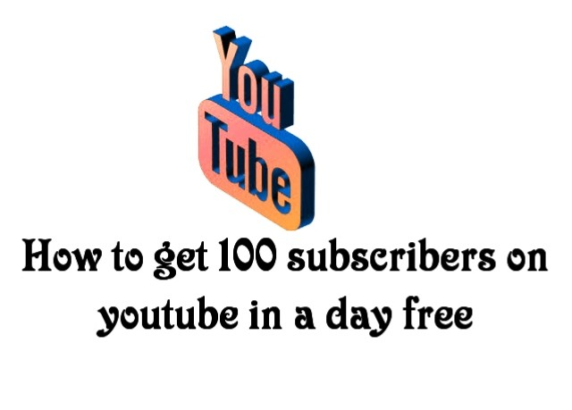 How to get 100 subscribers on youtube in a day free