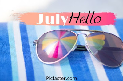 Cool Hello July Images And Quotes Free Download [ 2020 ]