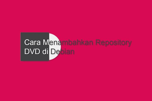 cara menambahkan repository dvd di debian