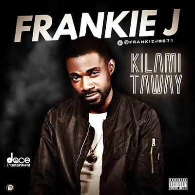 Image result for Frankie J – Kilamitaway