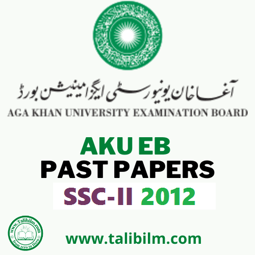 AKU-EB Solved Past papers SSC-II 2012