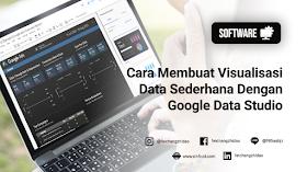 Cara Membuat Visualisasi Data Sederhana Dengan Google Data Studio