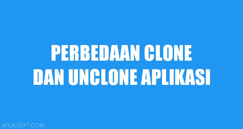 Perbedaan Clone dan Unclone