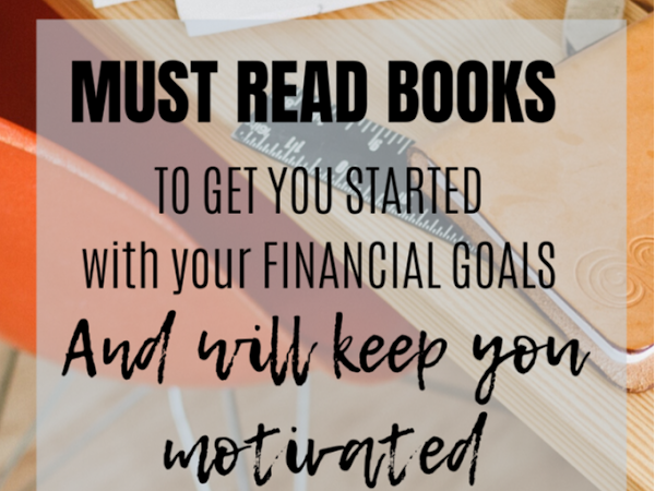 Books That You Should Read To Get You Started With Your Financial Goals