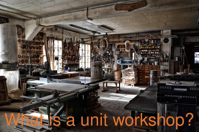 What is a unit workshop