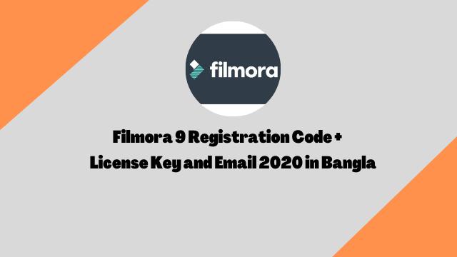 Filmora 9 Registration Code + License Key and Email 2020 in Bangla