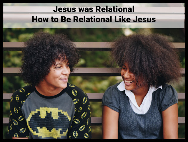 Jesus Was Relational, Jesus Habits Series