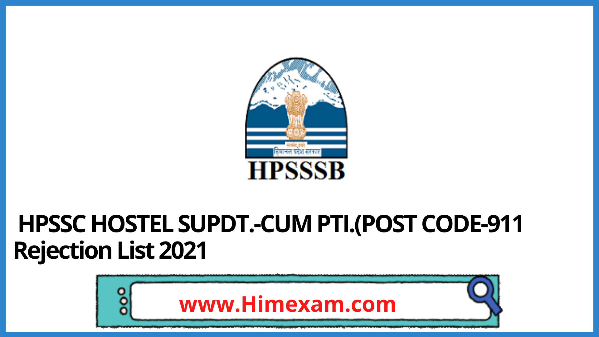 HPSSC HOSTEL SUPDT.-CUM PTI.(POST CODE-911 Rejection List 2021
