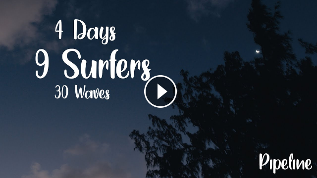 4 Days 9 Surfers 30 Waves This is Pipeline I North Shore I Oahu