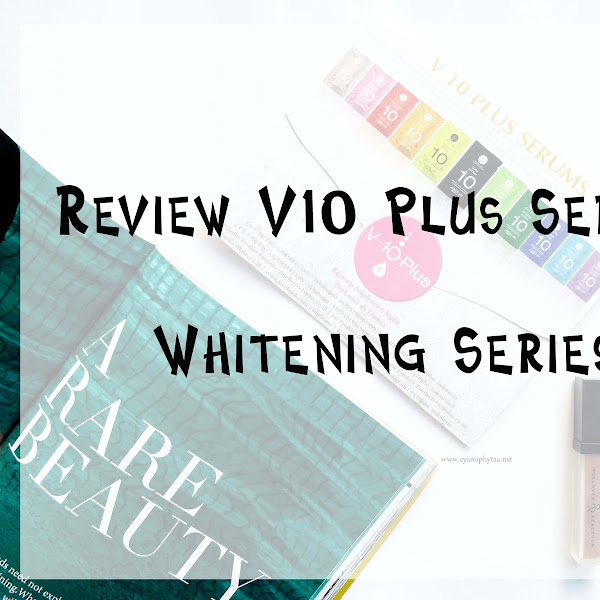 Review V10 Plus Serums Whitening Series
