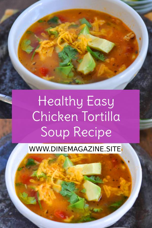 Healthy Easy Chicken Tortilla Soup Recipe - This Healthy Easy Chicken Tortilla Soup can be ready in under 30 minutes, and will become a family a favorite! #healthyrecipes #easyhealthyrecipe #easychickenrecipe #healthychickenrecipe #healthydinnerrecipe #easysouprecipe #souprecipe #dish #tortilla #soup #healthysoup #maindish #dinnerrecipe #chickenrecipe