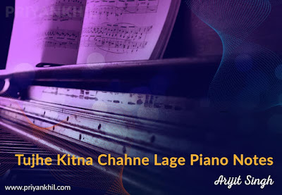 Tujhe Kitna Chahne Lage Piano Notes