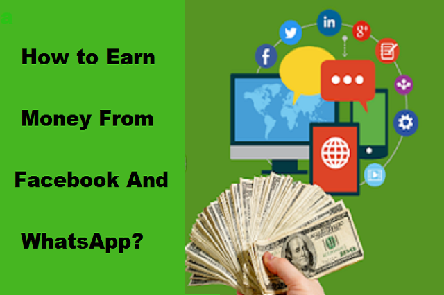 How to Earn Money From Facebook And WhatsApp