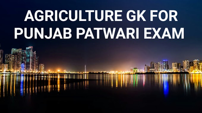 Agriculture Gk for Punjab Patwari Exam