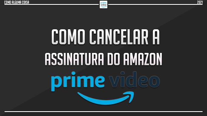 Como cancelar a assinatura do Amazon Prime Video