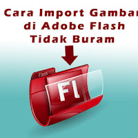 Cara Agar Gambar Di Adobe Flash Tidak Buram