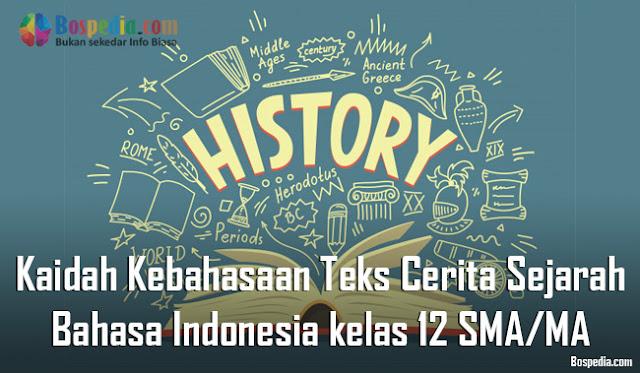 Materi Kaidah Kebahasaan Teks Cerita Sejarah Mapel Bahasa Indonesia kelas 12 SMA/MA