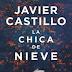 Reseña: La chica de nieve, Javier Castillo