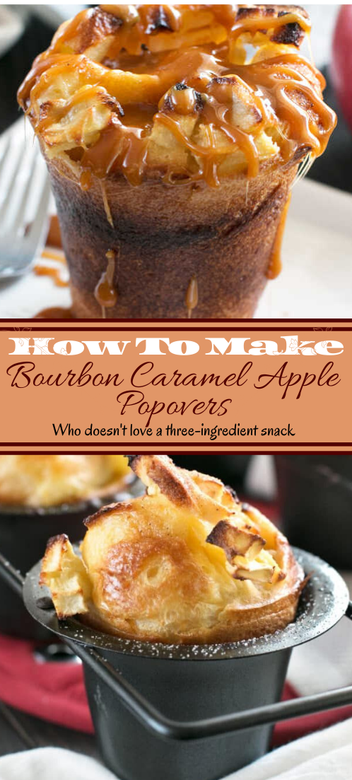 Bourbon Caramel Apple Popovers #desserts #cakerecipe #chocolate #fingerfood #easy