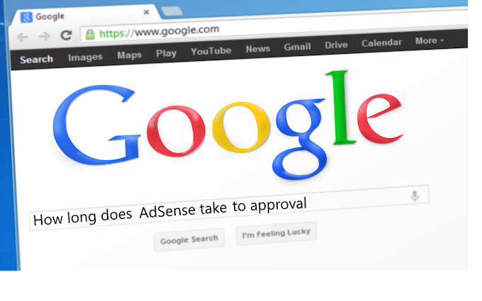How long does AdSense take to approve- AdSense approval tips