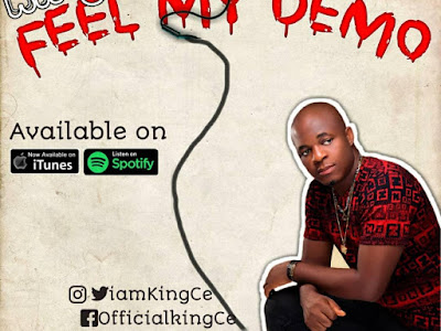 DOWNLOAD MP3: KingCe - Feel My Demo