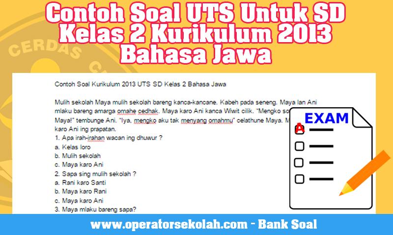 Contoh Soal UTS Untuk SD Kelas 2 Kurikulum 2013 Bahasa Jawa