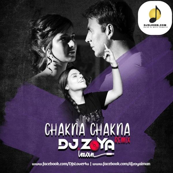 Chakna Chakna Remix DJ Zoya Iman